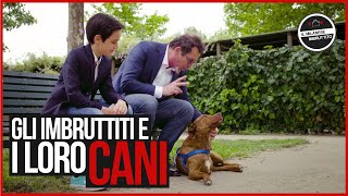 Il Milanese Imbruttito - Gli Imbruttiti e i loro CANI