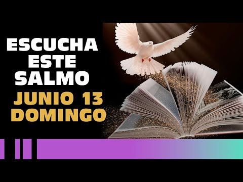 SALMO DE HOY, Domingo 13  De Junio De 2021 - Cosmovision
