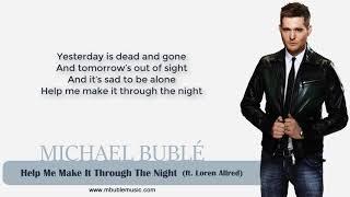Michael Bublé - Help Me Make It Through The Night (ft. Loren Allred) [Lyrics] Video