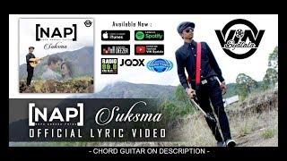 NAP - SUKSMA [OFFICIAL LYRIC VIDEO] + Chord on Description