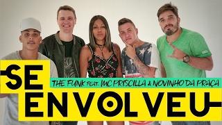 Se Envolveu - The Funk! Feat Novinho da Praça e Mc Priscilla (Web Clipe)
