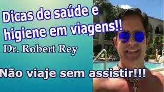 Dr. Rey - Dicas de higiene e saúde para viagens - não viaje sem assistir!!!