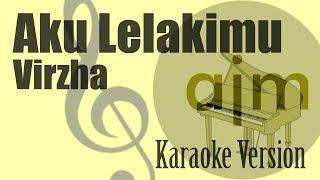 Virzha - Aku Lelakimu Karaoke   Ayjeeme Karaoke