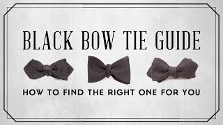 Black Bow Tie Guide & How To Find The Right One For You