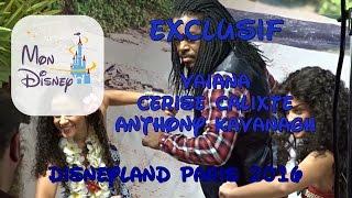 vaiana avec cerise calixte et anthony kavanagh disneyland paris 2016