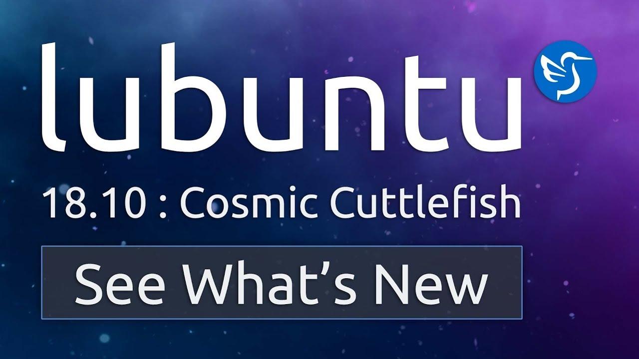 Lubuntu 18 10 (Cosmic Cuttlefish) Released! | Lubuntu