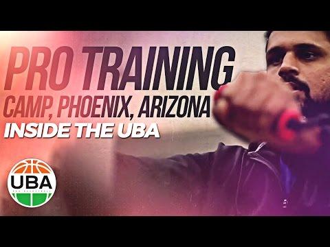 "Inside The UBA; ""Phoenix Pro Training Camp"""