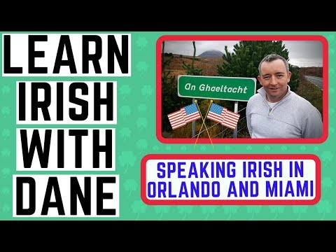 Speaking Irish in Orlando and Miami - Learn Irish with Dane