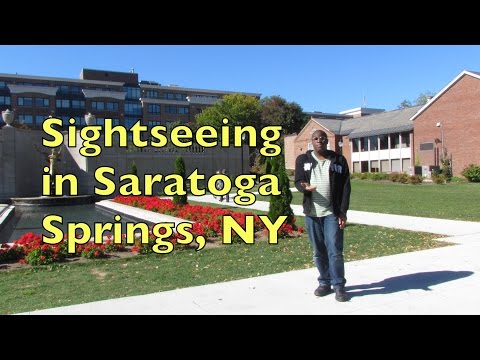 Sightseeing & Tourism: Saratoga Springs, NY