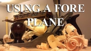 Preparing A Rived Board 05: Using A Fore Plane
