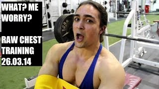 RAW CHEST TRAINING 26.03.14 (Push Workout for Strength/Hypertrophy)