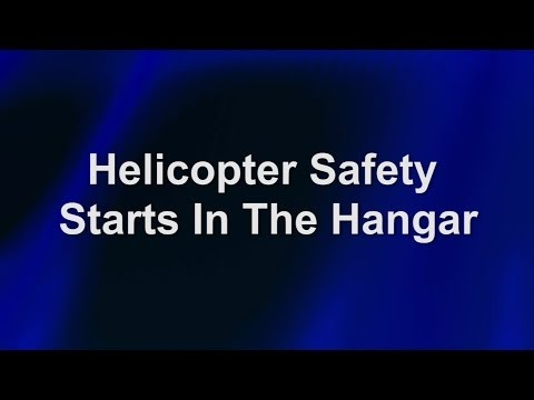Helicopter Safety Starts In The Hangar