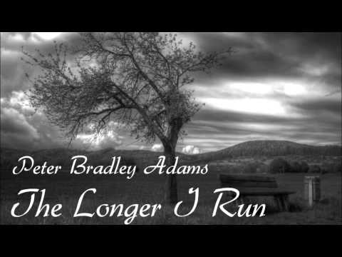 Peter Bradley Adams - The Longer I Run (Lyrics in Description)