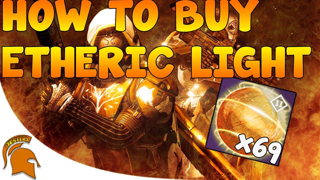 destiny how to get etheric light