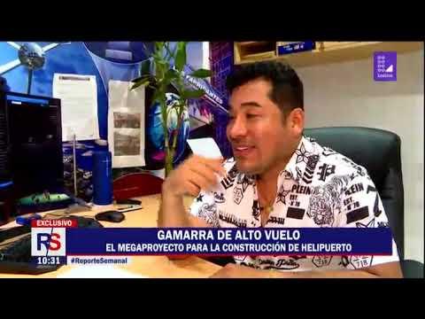 Reporte Semanal: empresario presenta megaproyecto de helipuerto en Gamarra