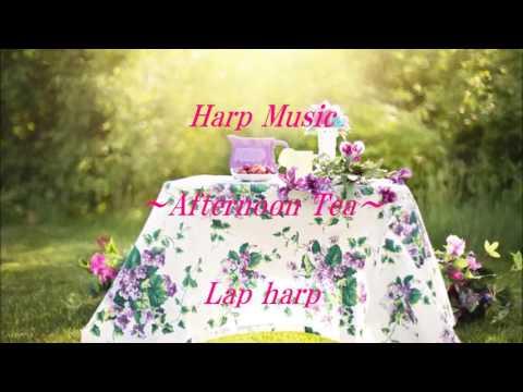 Afternoon Tea (Lap harp:Saori Mouri 毛利沙織)