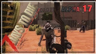 ★ Pawn shop party - Ep 36 - 7 Days to Die alpha 17.1 solo - single player let's play