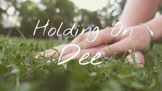 Holding On - Dee