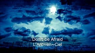 L'Arc~en~Ciel - Don't Be Afraid (Piano Cover)
