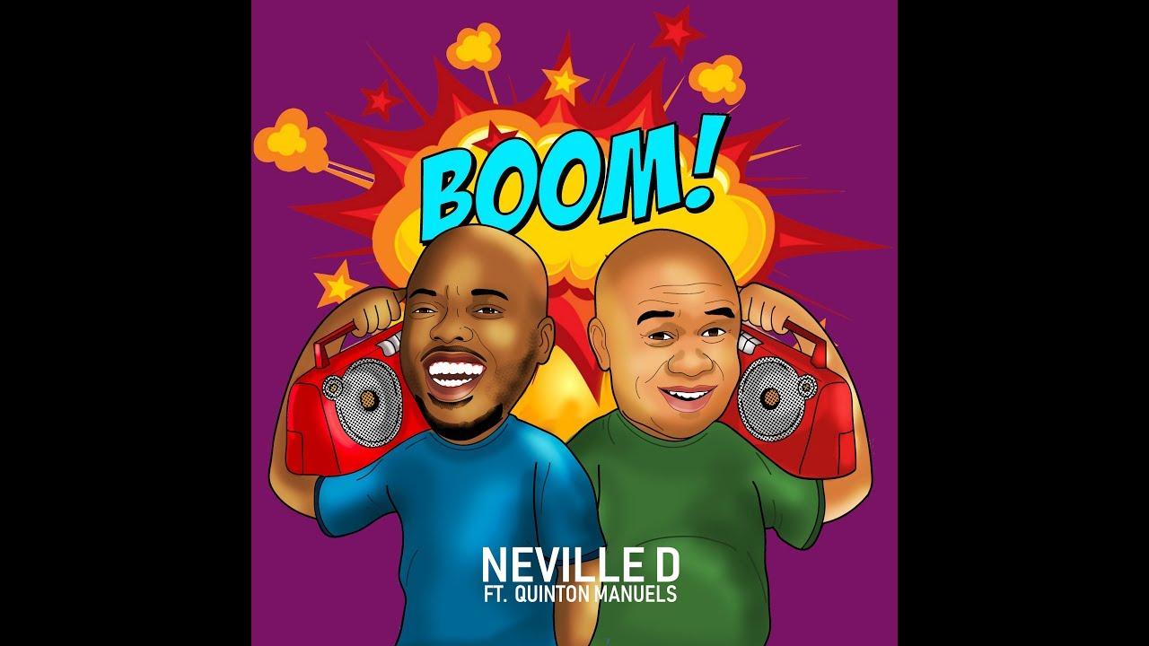 Download Neville D- BOOM- Ft. Quinton Manuels (With Lyrics)