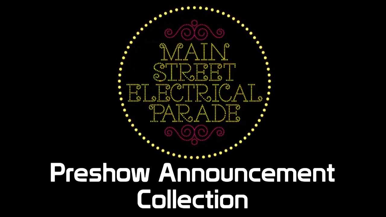 Download The Main Street Electrical Parade Preshow Announcement Collection  (V1)