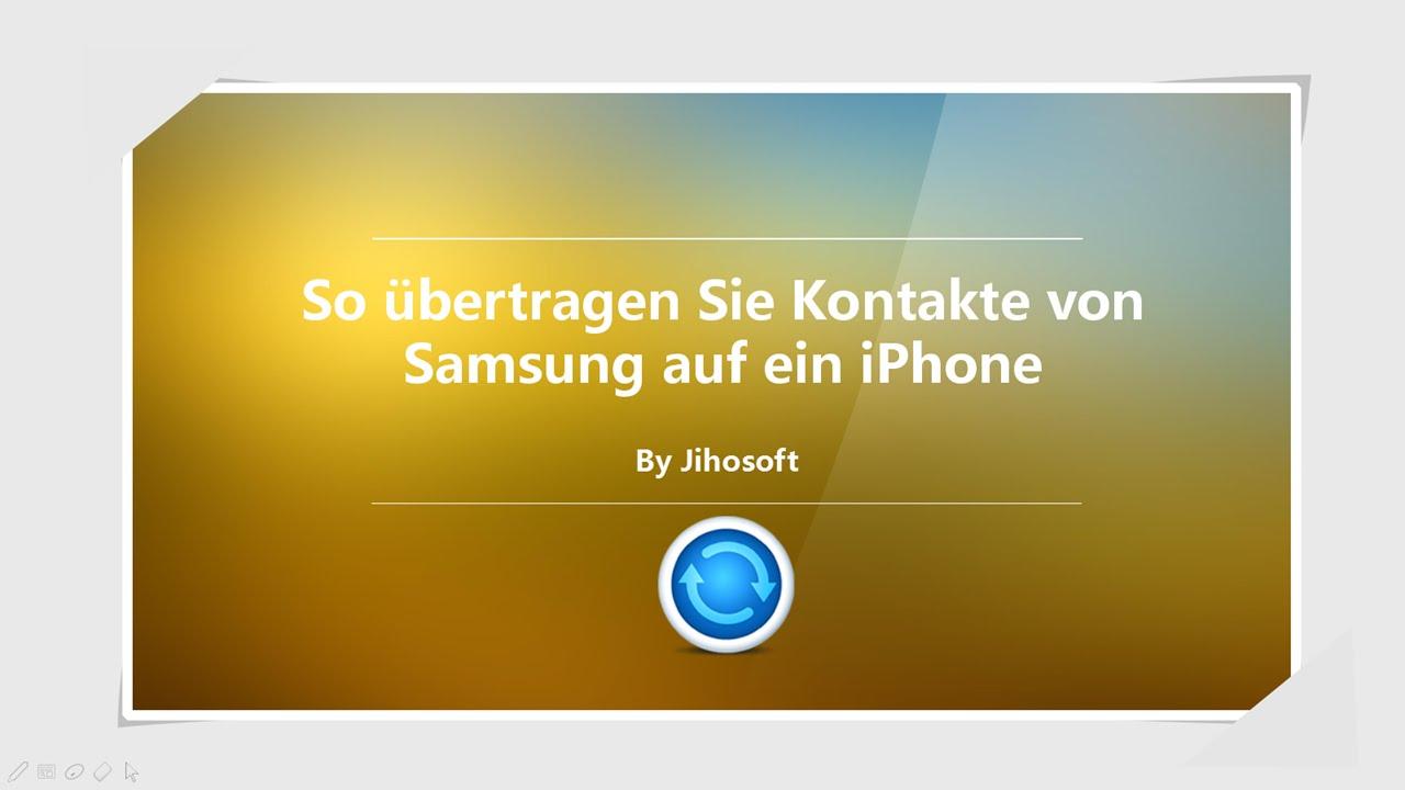 kontakte von iphone auf samsung importieren