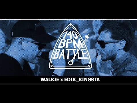 140 BPM BATTLE: WALKIE X EDIK_KINGSTA