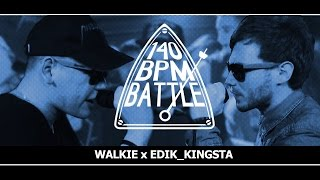 Скачать 140 BPM BATTLE WALKIE X EDIK KINGSTA