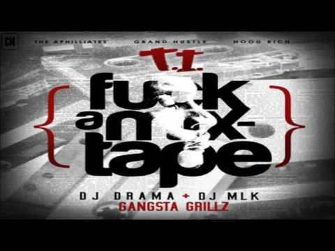 T.I. - Fuck A Mixtape [FULL MIXTAPE + DOWNLOAD LINK] [2010]