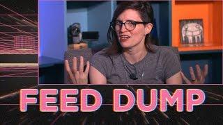 Feed Dump 329 - Feedy McDumpface