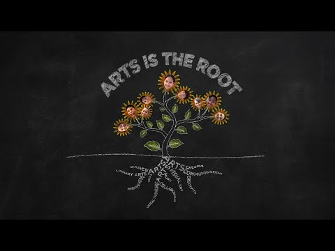 Arts is the Root (Why Arts in Schools Matter)
