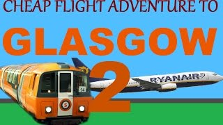 Cheap flight adventure to Glasgow (continued)