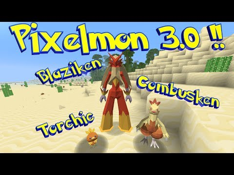 Pixelmon 3.0 - SNEAK PEEK - TORCHIC, COMBUSKEN, and BLAZIKEN!