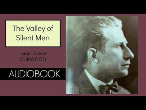 The Valley of Silent Men by James Oliver Curwood - Audiobook ( Part 1/2 )