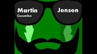 Martin Jensen Cucumba Remix CHM
