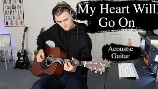 My Heart Will Go On - Celine Dion - Acoustic Guitar Cover
