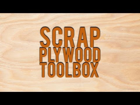 Carpenters Toolbox from scrap plywood