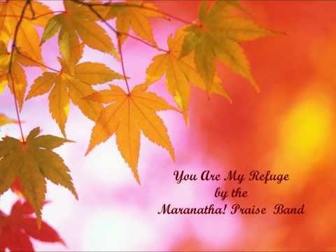 You Are My Refuge - Maranatha! Praise Band (Lyrics)