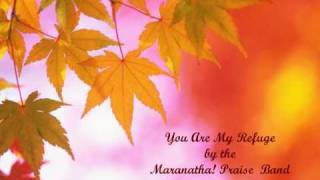 You Are My Refuge - Maranatha! Praise Band (Lyrics)