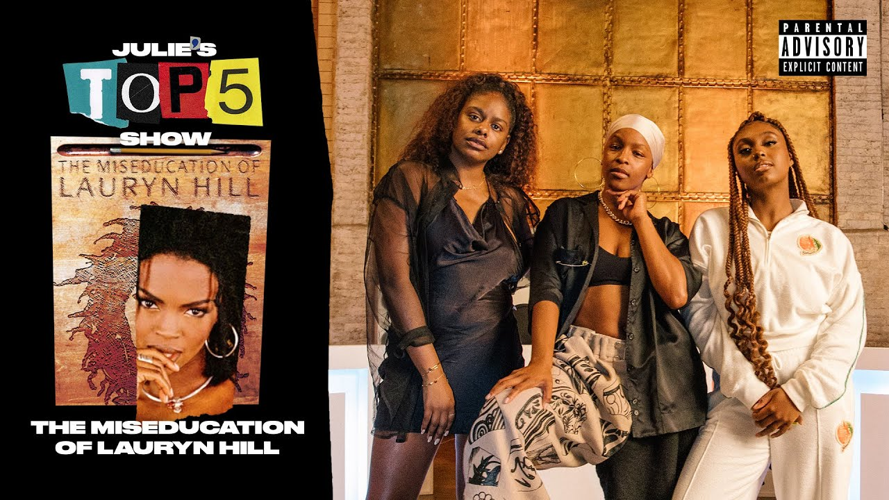 Download Top 5 songs on 'The Miseducation Of Lauryn Hill' - with Zeze Millz & Tiana Major9 | S5E2 #JuliesTop5