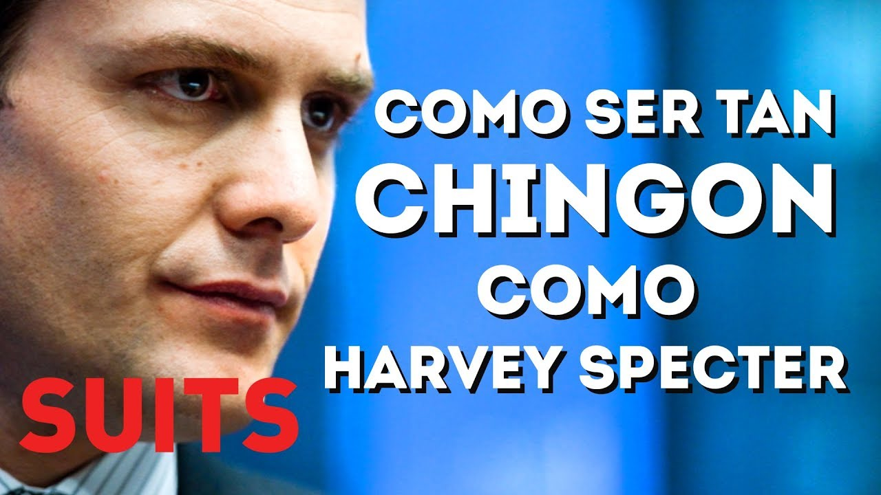 un don chingon como harvey specter suits la ley de los audaces harvey specter suits