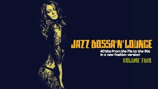 Top Bossa Jazz Lounge Music - Jazz Bossa n Lounge Vol. 2 - 2 hours and half non stop