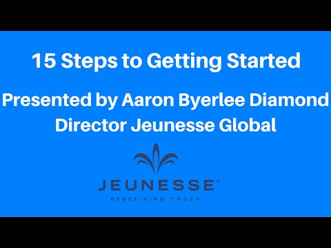 15 Steps to Getting Started Training By Aaron Byerlee Diamond Director Jeunesse Global
