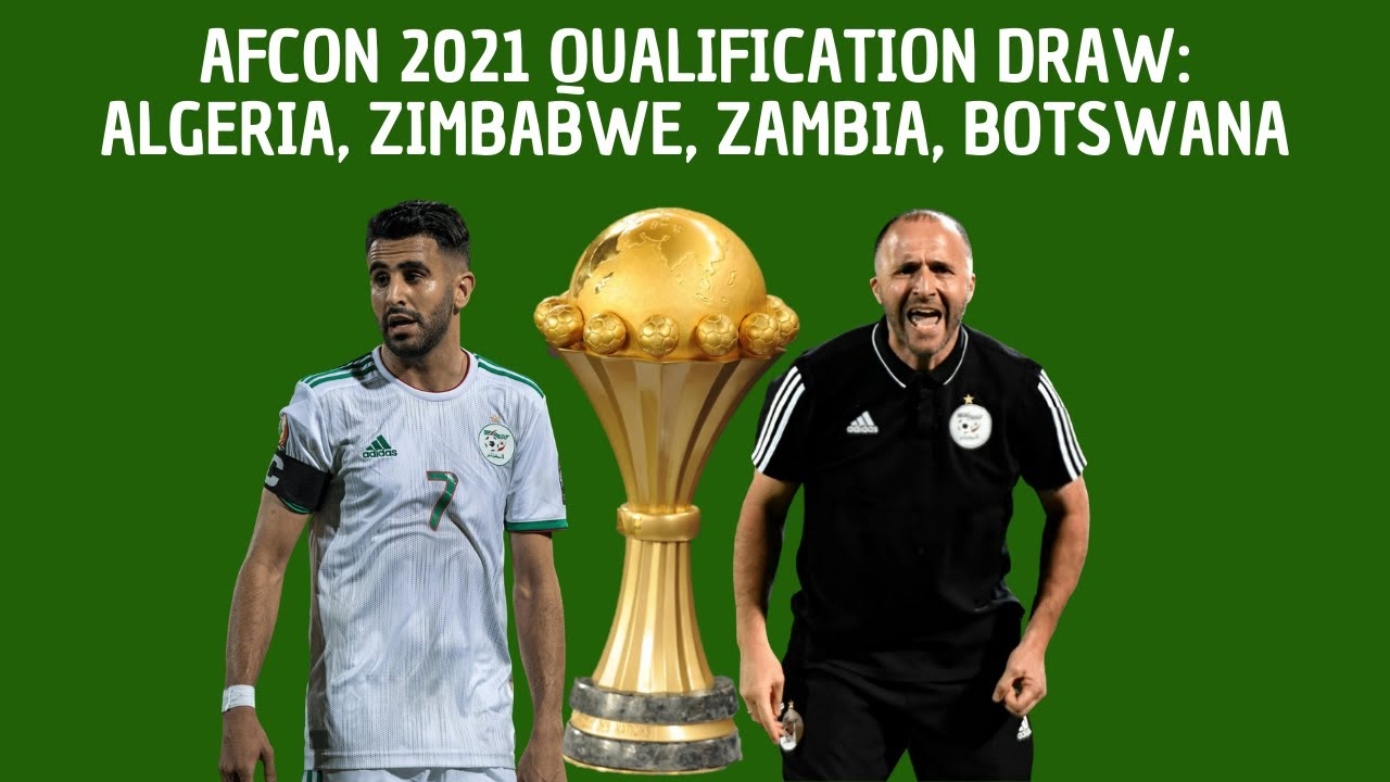 ALGERIA DRAWN WITH ZIMBABWE, ZAMBIA & BOTSWANA FOR AFCON ...