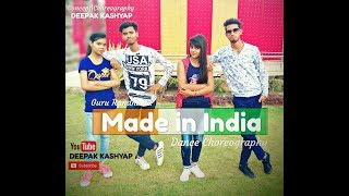 Made in India Song Guru Randhawa | Dance Choreography | Deepak kashyap