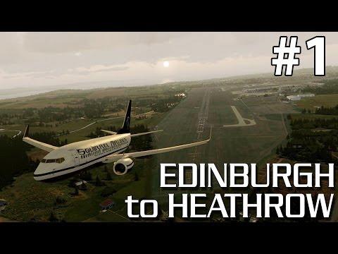 PMDG 737-700 NGX Edinburgh to London Heathrow (EGPH-EGLL) - Part 1