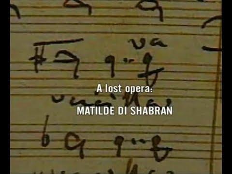 Matilde di Shabran: A Lost Opera (Documentary, 1996)