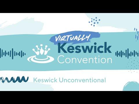 Keswick Unconventional: Night Shift - Wednesday 29 July 9:15pm - Virtually Keswick Convention
