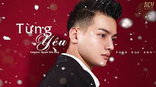 Từng Yêu - Beat Chuẩn ( Tone Nam Thấp ) l Phan Duy Anh