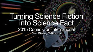 Comic-Con: Turning Science Fiction Into Science Fact